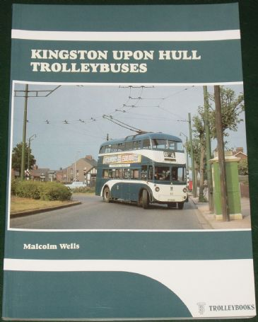 Kingston Upon Hull Trolleybuses, by Malcolm Wells